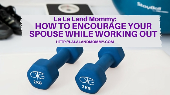 How To Encourage  Your Spouse While Working Out